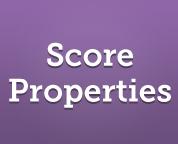 Score Properties